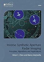 Inverse Synthetic Aperture Radar Imaging: Principles, algorithms and applications (Radar, Sonar and Navigation)