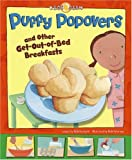 Image: Puffy Popovers: and Other Get-Out-of-Bed Breakfasts (Kids Dish) | Library Binding: 32 pages | by Nick Fauchald (Author), Rick Peterson (Illustrator). Publisher: Picture Window Books (January 1, 2008)