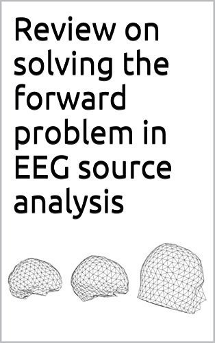 Review on solving the forward problem in EEG source analysis (English Edition)