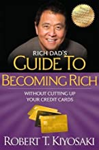 """Rich Dad's Guide to Becoming Rich Without Cutting Up Your Credit Cards: Turn """"Bad Debt"""" into """"Good D"""