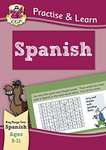Practise & Learn: Spanish for Ages 9-11 (CGP Home Learning) (English Edition)