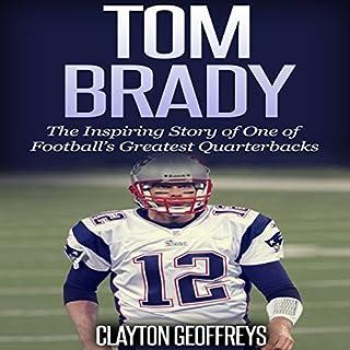 Tom Brady: The Inspiring Story of One of Football's Greatest Quarterbacks cover art
