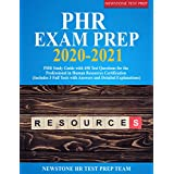 PHR Exam Prep 2020-2021: PHR Study Guide with 450 Test Questions for the Professional in Human Resources Certification (Includes 3 Full Tests with Answers and Detailed Explanations) (English Edition)