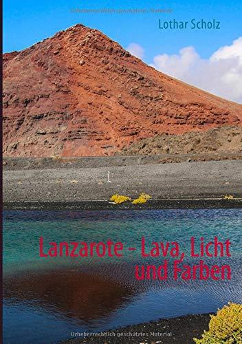 Lanzarote - Lava, Licht und Farben
