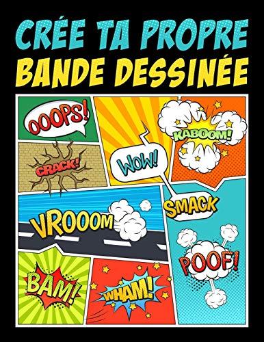 Crée ta propre bande dessinée: 100 planches de BD vierges pour adultes, ados & enfants (French Edition)