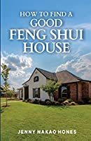 How to Find a Good Feng Shui House