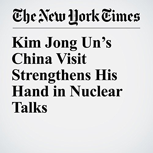 Kim Jong Un's China Visit Strengthens His Hand in Nuclear Talks copertina