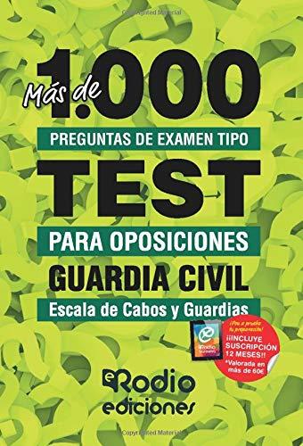 Guardia Civil. Escala de Cabos y Guardias: Más de 1.000 preguntas de examen tipo test para oposiciones