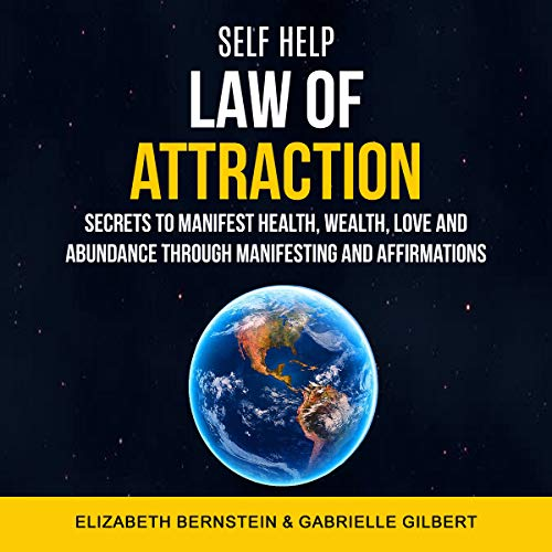Self Help: Law of Attraction     Secrets to Manifest Health, Wealth, Love and Abundance Through Manifesting and Affirmations              By:                                                                                                                                 Elizabeth Bernstein,                                                                                        Gabrielle Gilbert                               Narrated by:                                                                                                                                 Luke Penner                      Length: 3 hrs and 36 mins     1 rating     Overall 2.0