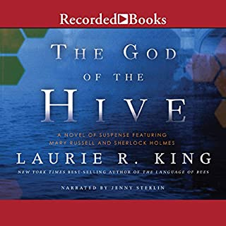 The God of the Hive     A Novel of Suspense Featuring Mary Russell and Sherlock Holmes              By:                                                                                                                                 Laurie R. King                               Narrated by:                                                                                                                                 Jenny Sterlin                      Length: 11 hrs and 52 mins     1,815 ratings     Overall 4.4