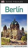 Guía Visual Berlín: Las guías que enseñan lo que otras solo cuentan (Guías visuales)