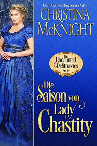 Die Saison von Lady Chastity (Die Unerschrockenen Debütantinnen, Buch 4)