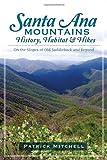 Santa Ana Mountains History, Habitat and Hikes:: On the Slopes of Old Saddleback and Beyond