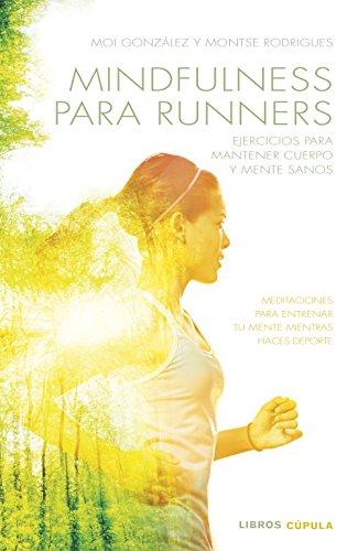 Mindfulness para runners: Ejercicios para mantener cuerpo y mente sanos (Hobbies)