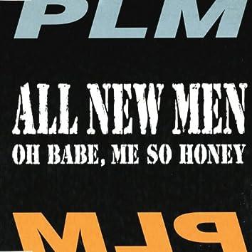 Oh Babe, Me So Honey