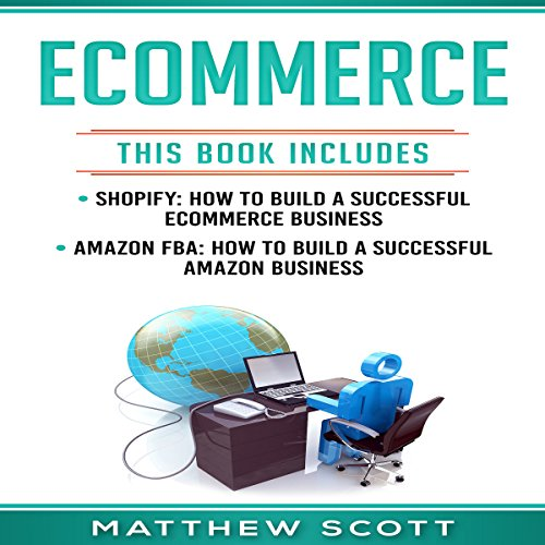 Ecommerce     Shopify: How to Build a Successful Ecommerce Business; Amazon FBA: How to Build a Successful Amazon Business              De :                                                                                                                                 Matthew Scott                               Lu par :                                                                                                                                 Jared Whack                      Durée : 4 h et 58 min     Pas de notations     Global 0,0