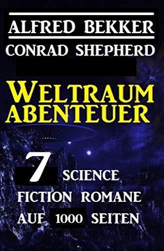 Weltraum-Abenteuer:  7 Science Fiction Romane auf 1000 Seiten: Cassiopeiapress Sammelband
