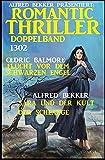 Romantic Thriller Doppelband 1302: Zwei Romane um Liebe, die dem Unheimlichen trotzt