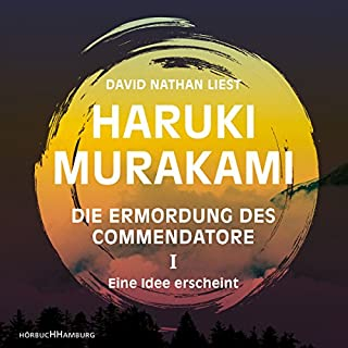 Eine Idee erscheint     Die Ermordung des Commendatore 1              By:                                                                                                                                 Haruki Murakami                               Narrated by:                                                                                                                                 David Nathan                      Length: 13 hrs and 1 min     5 ratings     Overall 4.6