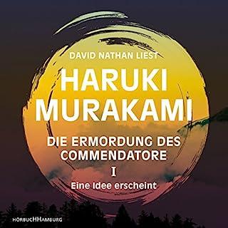 Eine Idee erscheint     Die Ermordung des Commendatore 1              Autor:                                                                                                                                 Haruki Murakami                               Sprecher:                                                                                                                                 David Nathan                      Spieldauer: 13 Std. und 1 Min.     1.363 Bewertungen     Gesamt 4,5