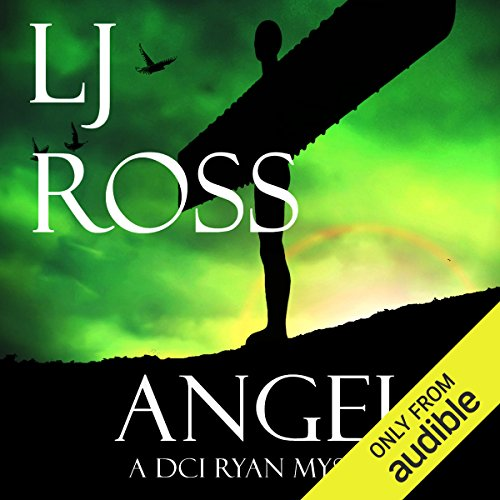 Angel     The DCI Ryan Mysteries, Book 4              By:                                                                                                                                 LJ Ross                               Narrated by:                                                                                                                                 Jonathan Keeble                      Length: 7 hrs and 48 mins     75 ratings     Overall 4.6