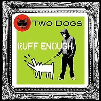 Ruff Enough