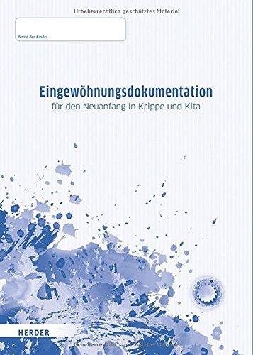 Eingewöhnungsdokumentation: für den Neuanfang in Krippe und Kita - 10 Beobachtungsbögen by Kariane Höhn (2016-07-12)