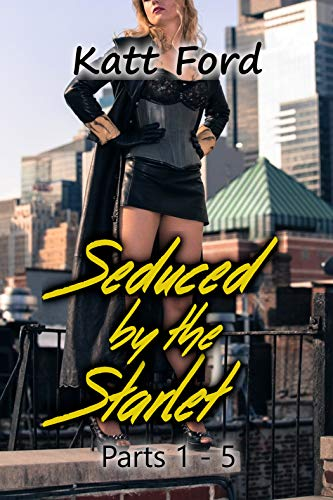 Seduced By The Starlet: Parts 1-5 (English Edition)