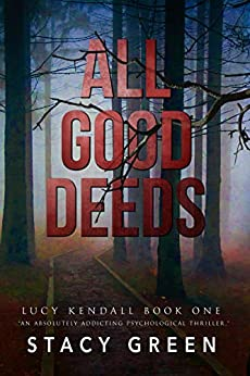 All Good Deeds (The Lucy Kendall Series Book 1)