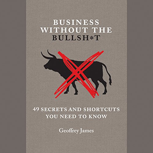 Business Without the Bullsh*t audiobook cover art