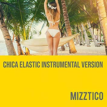 Chica Elastic (Instrumental Version)