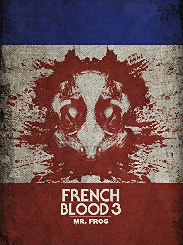 French Blood 3 - Mr Frog