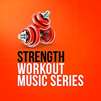 Strength Workout Music Series