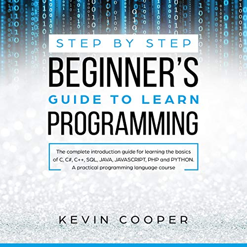 Step-by-Step Beginners' Guide to Learn Programming audiobook cover art
