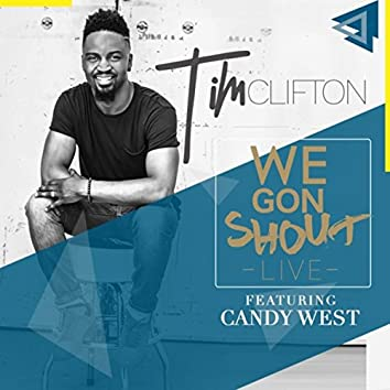 We Gon Shout (Live) [feat. Candy West]