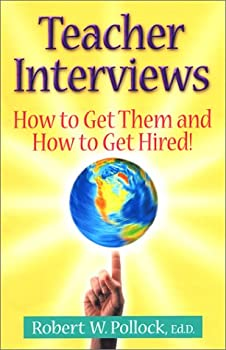 Teacher Interviews: How to Get Them and How to Get Hired! 0971257000 Book Cover