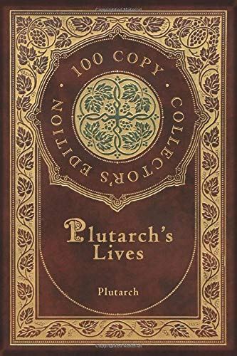 Plutarch's Lives (100 Copy Collector's Edition)