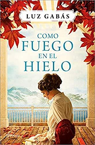Como fuego en el hielo (Autores Españoles e...