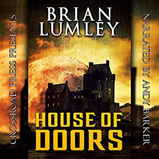 The House of Doors                   By:                                                                                                                                 Brian Lumley                               Narrated by:                                                                                                                                 Andy Barker                      Length: 11 hrs and 32 mins     6 ratings     Overall 4.2