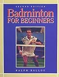 Badminton for Beginners - Ralph Ballou