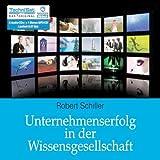Unternehmenserfolg in der Wissensgesellschaft (Business-Training) [6 Audio-CDs + 1 Bonus-MP3-CD - 6:57 Std. / Audiobook]