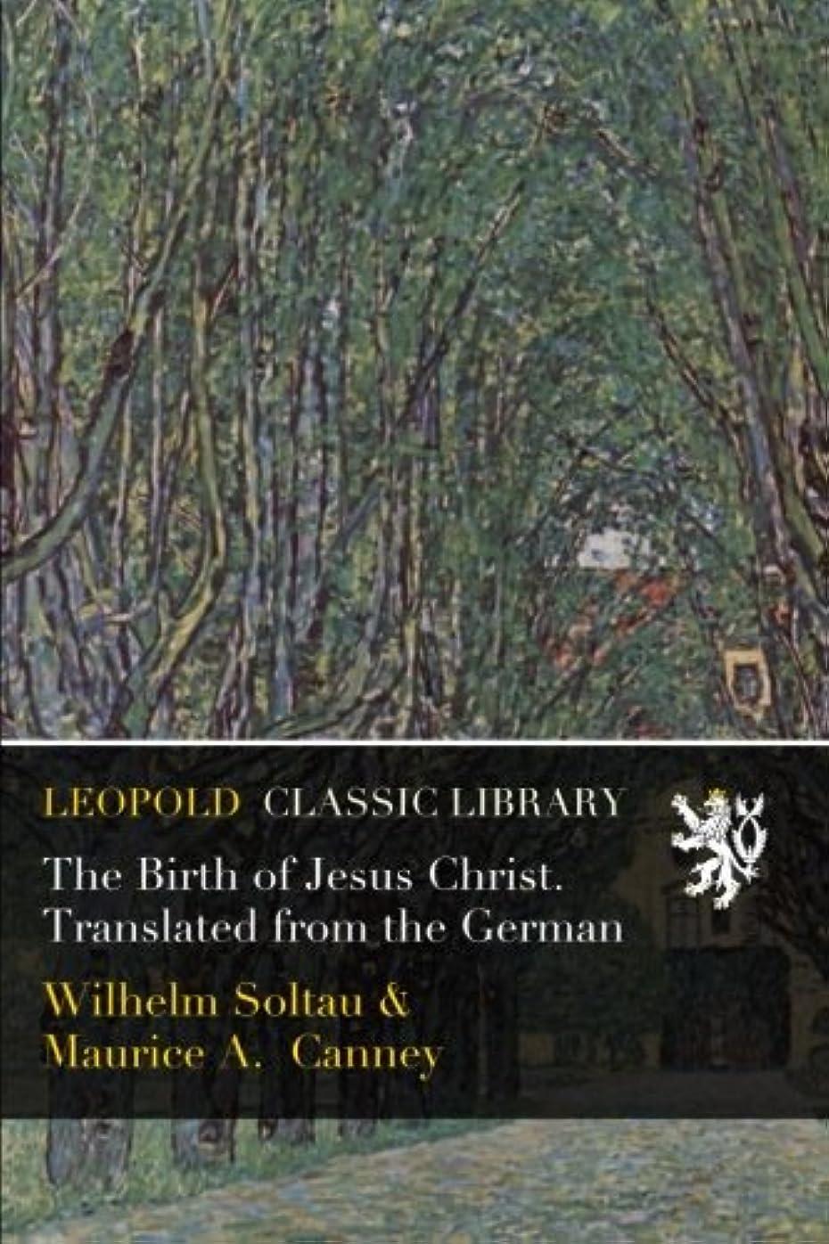 示す放棄するすべきThe Birth of Jesus Christ. Translated from the German