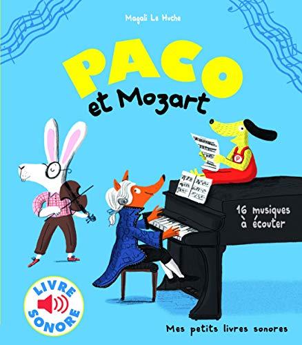 Paco et Mozart : 16 Musiques à Écouter (Livre Sonore) - Dès 3 ans