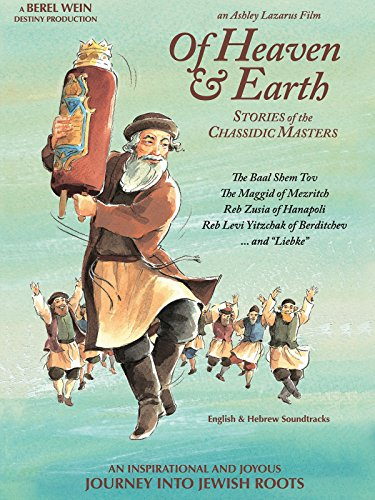 Heaven and Earth: Stories of the Chassidic Masters