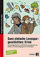 Ganz einfache Lesespurgeschichten: Krimi: Leseraetselgeschichten in drei Differenzierungsstufen fuer Schueler mit sonderpaedagogischem Foerderbedarf (3. bis 6. Klasse)