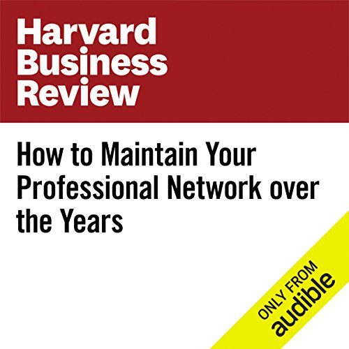 How to Maintain Your Professional Network over the Years audiobook cover art