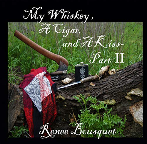 My Whiskey, a Cigar, and a Kiss- Part II (English Edition)