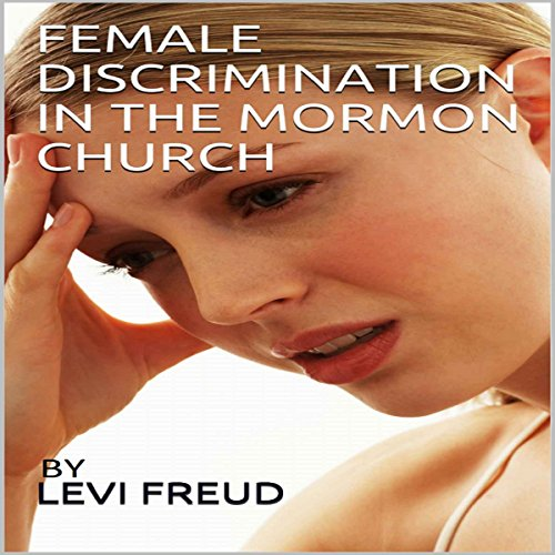 Female Discrimination in the Mormon Church audiobook cover art