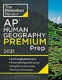 Princeton Review AP Human Geography Premium Prep, 2021: 6 Practice Tests + Complete Content Review + Strategies & Techniques (College Test Preparation)