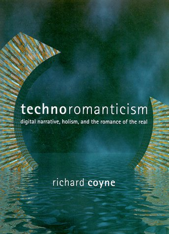 Compare Textbook Prices for Technoromanticism: Digital Narrative, Holism, and the Romance of the Real Leonardo Series  ISBN 9780262032605 by Coyne, Richard